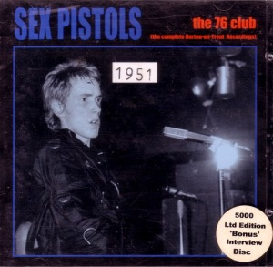 Sex Pistols: The 76 Club (Limited Edition)