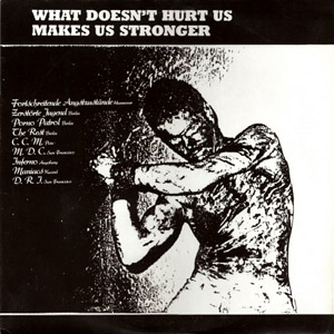 various artists: what doesn't hurt us makes us stronger