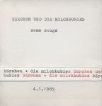 Bärchen und die Milchbubis: Some Songs (Tape, 1985)