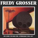Fredy Grosser: Die Liebe und der Tod (2007)
