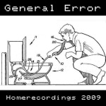 General Error: Homerecordings 2009 (2009)