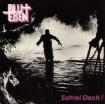 Blut + Eisen: Schrei doch! (1984)