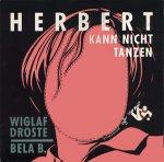 Wiglaf Droste & Bela B.: Herbert kann nicht tanzen (1989)