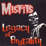 Misfits: Legacy of Brutality (1985)