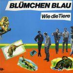 Blümchen Blau: Wie die Tiere (1982)