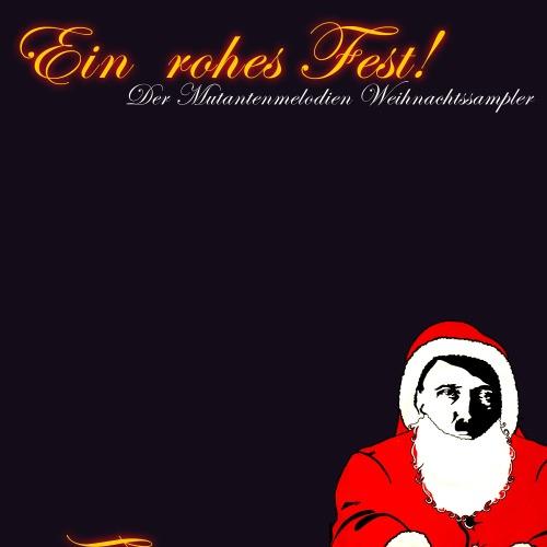 V/A: Ein rohes Fest! Der Mutantenmelodien Weihnachtssampler (2013)